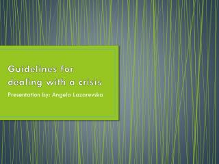 Guidelines for dealing with a crisis