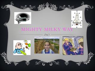 Mighty milky way