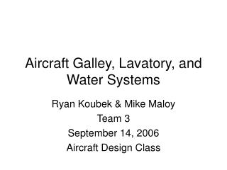 Aircraft Galley, Lavatory, and Water Systems