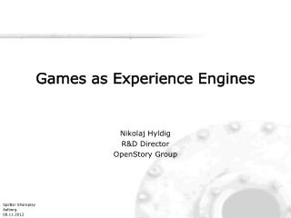 Games as  Experience Engines