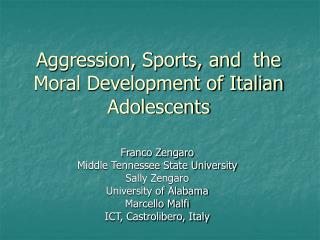 Aggression, Sports, and  the Moral Development of Italian Adolescents