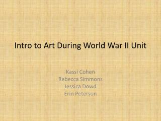 Intro to Art  During World War  II Unit