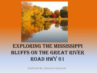 Exploring The Mississippi Bluffs on the Great River Road HWY 61