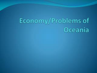 Economy/Problems of Oceania