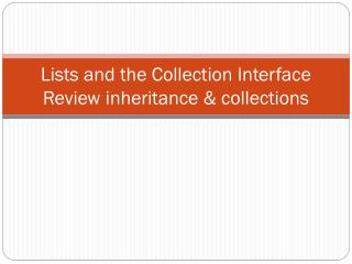 Lists  and the Collection Interface Review inheritance & collections