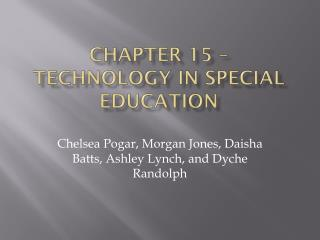 Chapter 15 –  Technology in Special Education