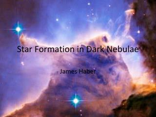 Star Formation in Dark Nebulae