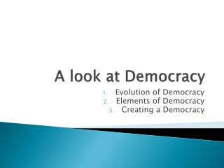 A look at Democracy