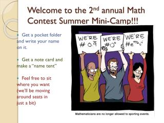 Welcome to the 2 nd  annual Math Contest Summer Mini-Camp!!!