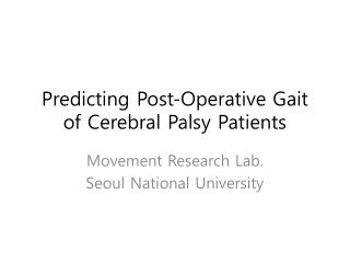 Predicting Post-Operative Gait of Cerebral Palsy Patients