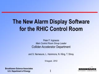 The New Alarm Display  Software  for  the RHIC Control Room Peter F.  Ingrassia