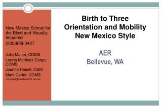 Birth to  Three  Orientation  and Mobility  New  Mexico  Style AER Bellevue, WA