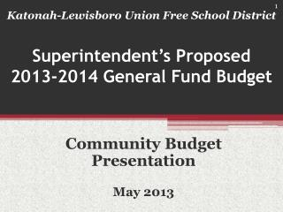 Superintendent's Proposed  2013-2014 General Fund Budget