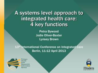 A systems level approach to integrated health care:  4 key functions