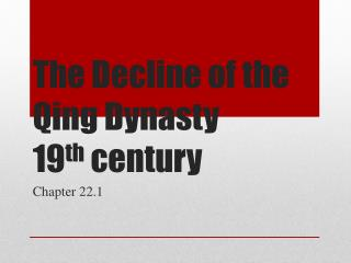 The Decline of the Qing Dynasty 19 th  century