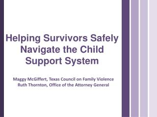 Helping Survivors Safely Navigate the Child Support System