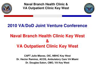 2010 VA/DoD Joint Venture Conference Naval Branch Health Clinic Key West &