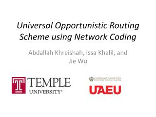 Universal Opportunistic Routing Scheme using Network Coding