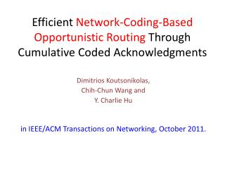 Efficient  Network-Coding-Based  Opportunistic Routing  Through  Cumulative  Coded Acknowledgments