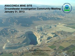 ANACONDA MINE SITE Groundwater Investigation Community Meeting January 31, 2013