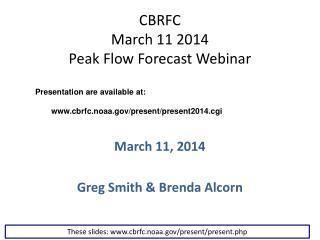CBRFC March 11 2014 Peak Flow Forecast Webinar