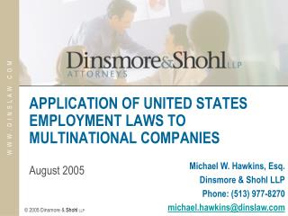 APPLICATION OF UNITED STATES EMPLOYMENT LAWS TO MULTINATIONAL COMPANIES August 2005