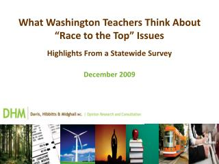 "What Washington Teachers Think About ""Race to the Top"" Issues Highlights From a Statewide Survey"