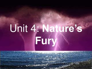 Unit 4:  Nature's Fury