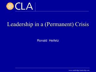 Leadership in a (Permanent) Crisis Ronald  Heifetz