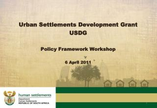 Urban Settlements Development Grant USDG Policy Framework Workshop 6 April 2011