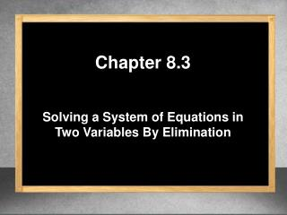 Solving a System of Equations in Two Variables By Elimination