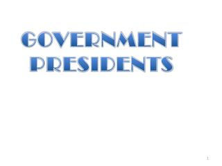 GOVERNMENT PRESIDENTS