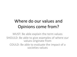 Where do our values and Opinions come from?