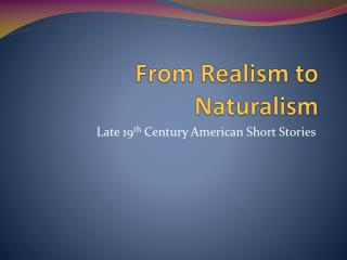 From Realism to Naturalism