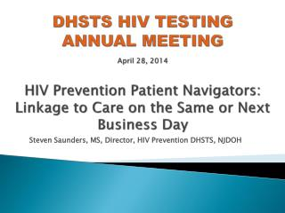 Steven Saunders, MS, Director, HIV Prevention DHSTS, NJDOH