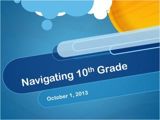 Navigating 10 th  Grade