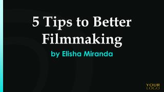 5 Tips to Better Filmmaking