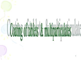 Coating of tablets  & multiparticulates
