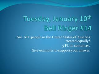 Tuesday, January 10 th Bell Ringer #14