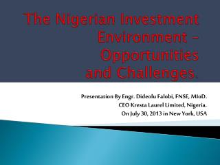 The Nigerian Investment Environment – Opportunities  and Challenges .