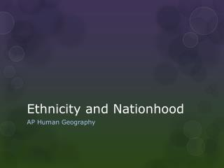 Ethnicity and Nationhood