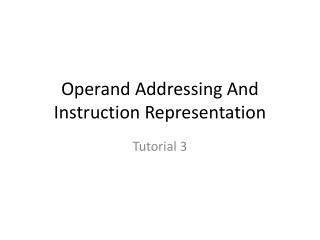 Operand Addressing And Instruction Representation