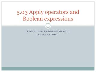 5.03  Apply operators and Boolean expressions