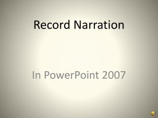 Record Narration