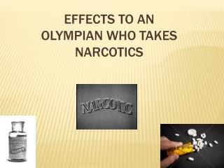 Effects to an Olympian who takes Narcotics