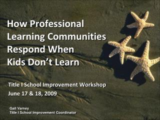 How Professional  Learning Communities Respond When  Kids Don't Learn
