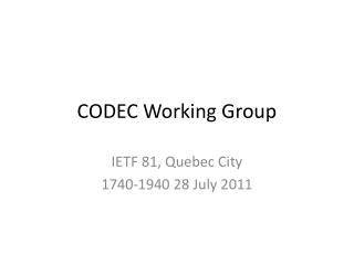 CODEC Working Group