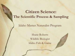 Citizen Science: The Scientific Process & Sampling