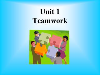 Unit 1 Teamwork