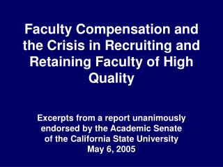 Faculty Compensation and  the Crisis in Recruiting and Retaining Faculty of High Quality